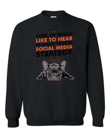 Image of PrintTech Adult Crewneck Sweat Shirt S / Black SOCIAL MEDIA STRATEGY - Adult Crewneck Sweat Shirt