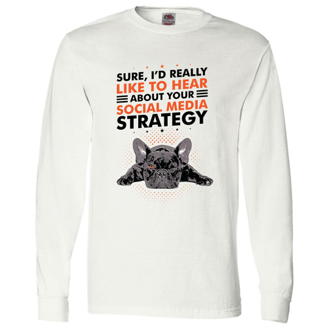 Image of PrintTech Adult Long Sleeve Tee S / White SOCIAL MEDIA STRATEGY | Adult Long Sleeve Tee