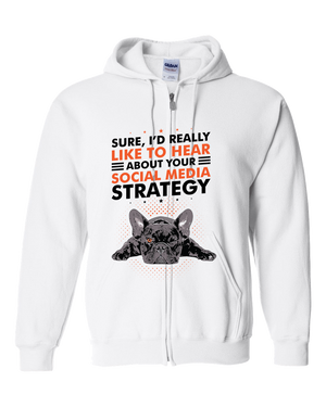 PrintTech Adult Zipper Hoodie S / White SOCIAL MEDIA STRATEGY | Adult Zipper Hoodie