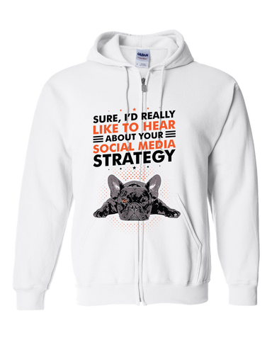 Image of PrintTech Adult Zipper Hoodie S / White SOCIAL MEDIA STRATEGY | Adult Zipper Hoodie
