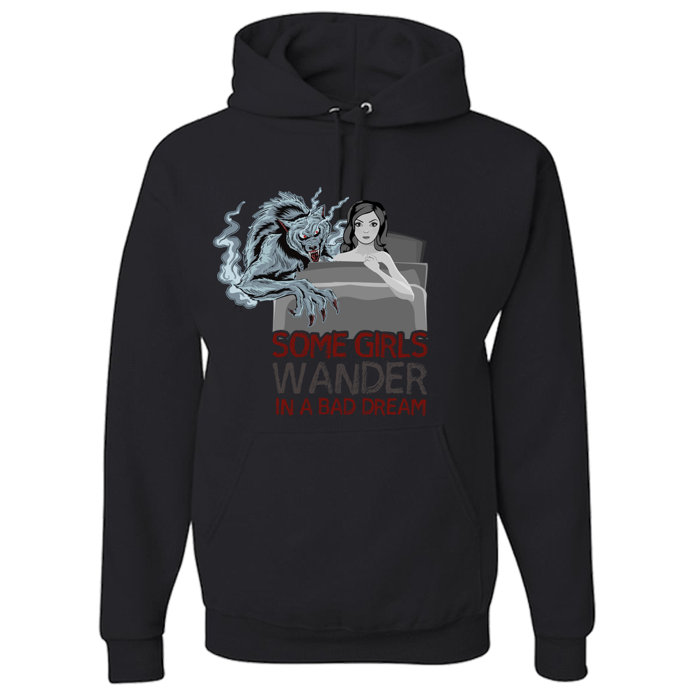 PrintTech Adult Hoodie S / Black SOME GIRLS WANDER IN A BAD DREAM  | Adult Hoodie