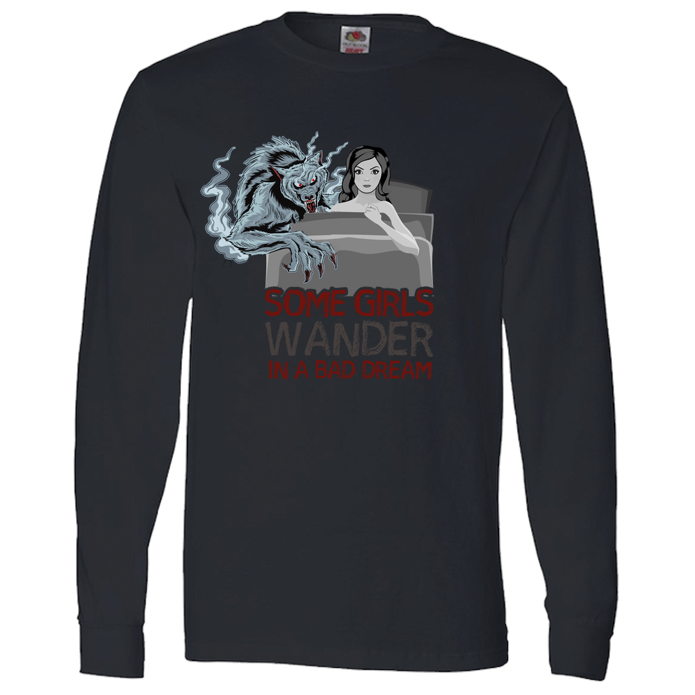 PrintTech Adult Long Sleeve Tee S / Black SOME GIRLS WANDER IN A BAD DREAM  | Adult Long Sleeve Tee
