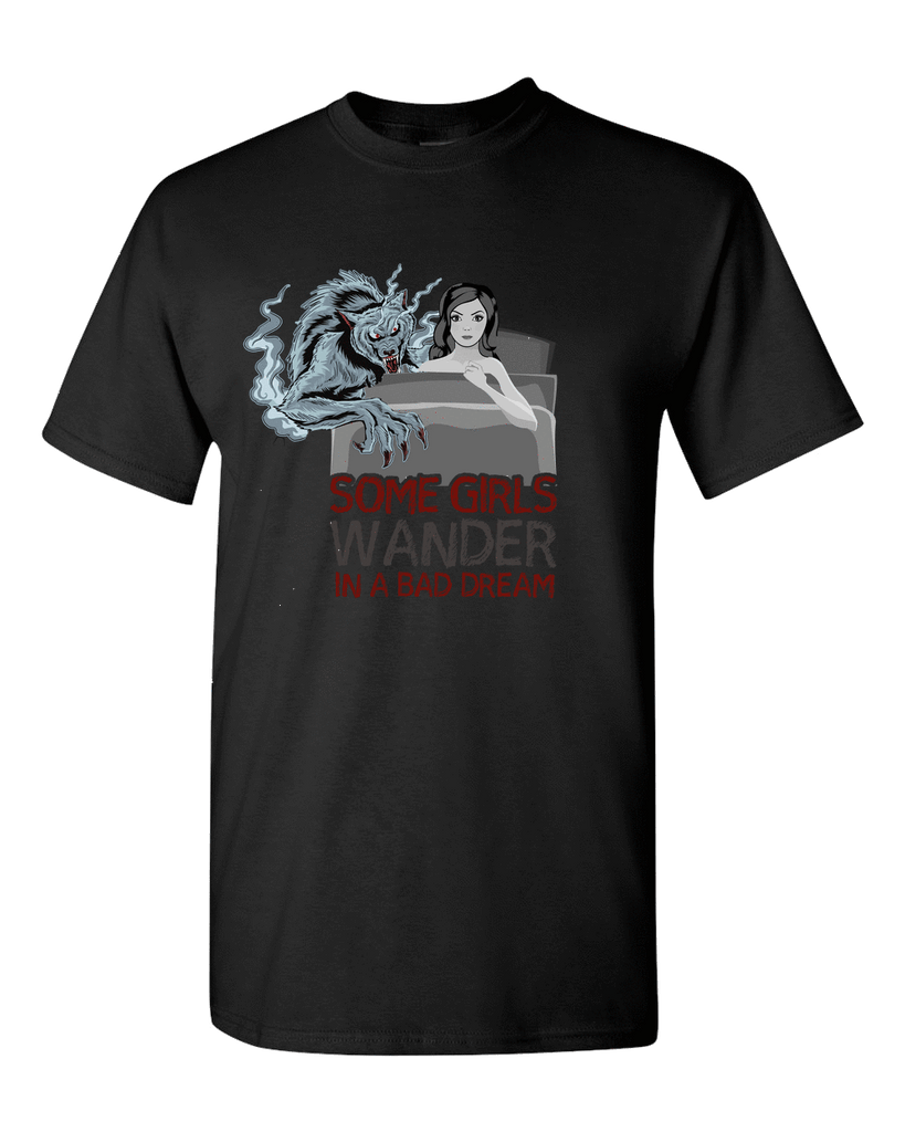 PrintTech Adult Unisex T-Shirt M / Black SOME GIRLS WANDER IN A BAD DREAM  | Adult Unisex T-Shirt