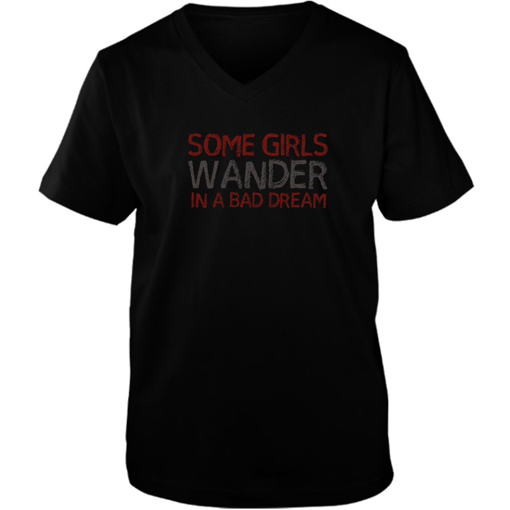 PrintTech Adult Unisex Vneck Tee S / Black SOME GIRLS WANDER IN A BAD DREAM  | Adult Unisex Vneck Tee