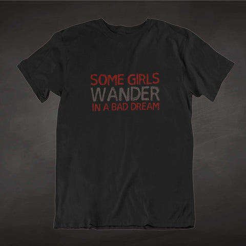 Image of PrintTech Adult Unisex T-Shirt M / Black SOME GIRLS WANDER IN A BAD DREAM - Unisex Tshirt