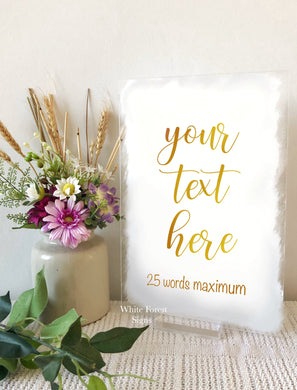 A4 size, ANY TEXT clear, painted back or frosted acrylic wedding sign. MAXIMUM of 25 words.