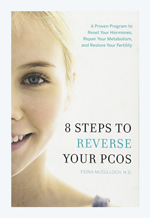 8 Steps to Reverse Your PCOS: A Proven Program to Reset Your Hormones, Repair Your Metabolism, and Restore Your…