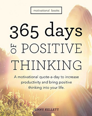 Motivational Books: 365 Days of Positive Thinking: A motivational quote a day to increase productivity and bring…