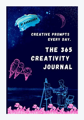 The 365 Creativity Journal: Discover Your Creative Force & Make Art Every Day