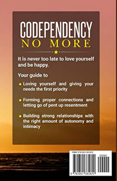 Codependency No More: How to Cure Codependency, Start to Love Yourself and Fight for No More Codependent Relationship…