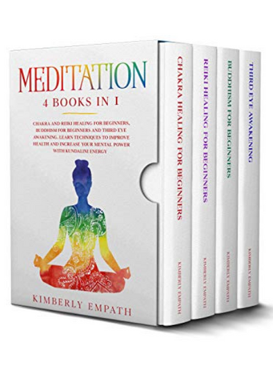 Meditation: 4 Books in 1-Chakra and Reiki Healing for Beginners, Buddhism for Beginners and Third Eye Awakening.Learn…