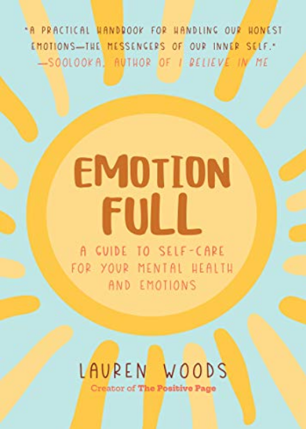 Emotionfull: A Guide to Self-Care for Your Mental Health and Emotions (Help With Self-Worth and Self-Esteem, Anxieties…