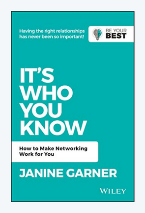 It's Who You Know: How to Make Networking Work for You
