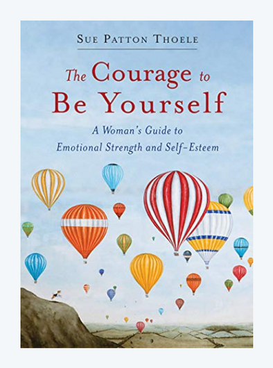 The Courage to Be Yourself: A Woman's Guide to Emotional Strength and Self-Esteem: (Self-help Book for Women, Self…