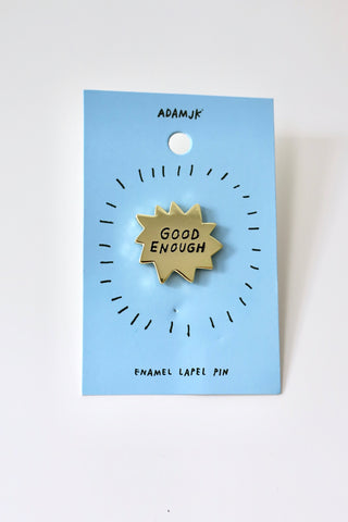 Enamel Pin - Good Enough