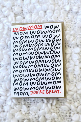 Mother's Day - Wow Mom Card