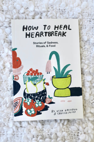 How To Heal Heartbreak