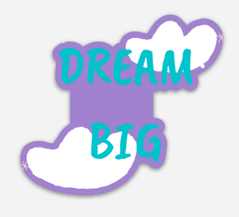 DREAM BIG Sticker - New