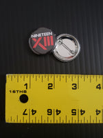 "Nineteen XIII 1"" Pin Button"