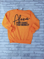 Alexa Play Shake That Monkey Sweatshirt