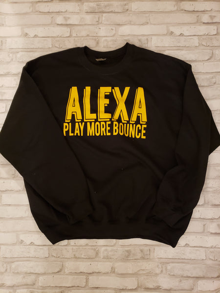 Alexa Play More Bounce Sweatshirt