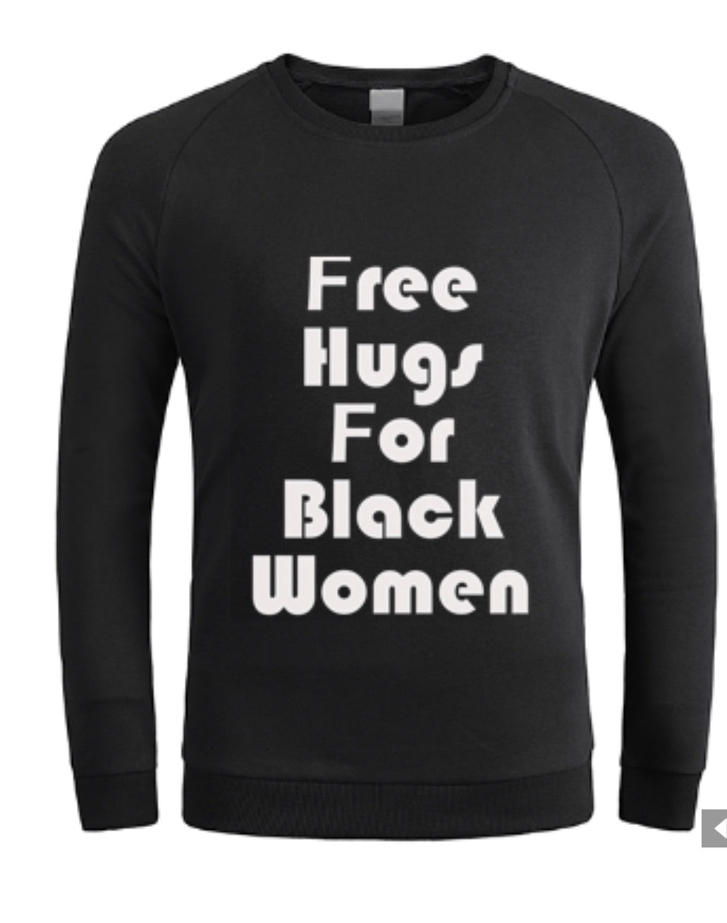 Free Hugs For Black Women Men Sweatshirt