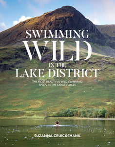 Swimming Wild in the Lake District by Suzanna Cruikshank