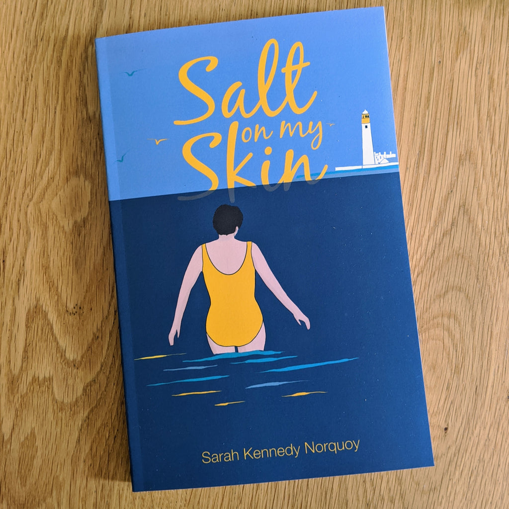 Salt on My Skin by Sarah Kennedy Norquoy