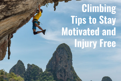 climbing tips to stay motivated and injury free