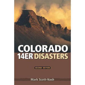 Colorado 14er Disasters 2nd Edition