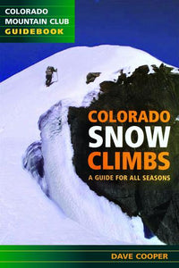 Colorado Snow Climbs: A Guide For All Seasons