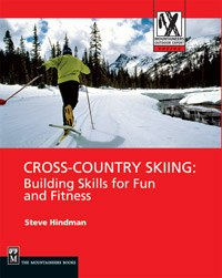 Cross Country Skiing: Buidling Skills for Fun and Fitness