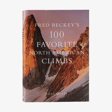 Load image into Gallery viewer, Fred Beckey's 100 Favorite North American Climbs