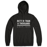 "BETTER THAN A THOUSAND ""Just One"" Hoodie"
