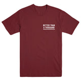 "BETTER THAN A THOUSAND ""Just One - Maroon"" T-Shirt"