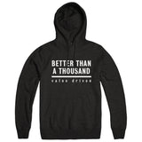 "BETTER THAN A THOUSAND ""Value Driven"" Hoodie"