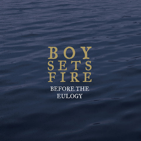 "BOYSETSFIRE ""Before The Eulogy"""