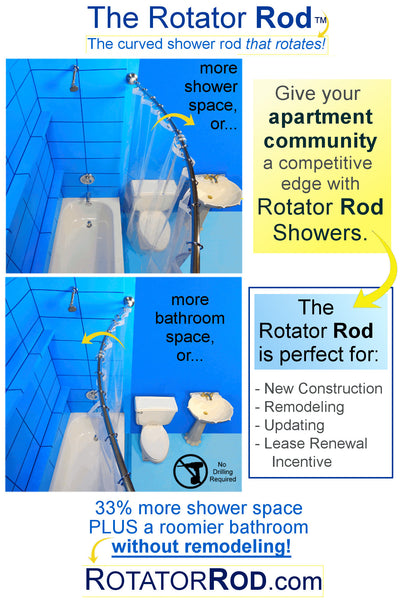 perfect for apartment communities, too!... Expand Small Shower & Bathroom Space Easily with 1 Simple Upgrade: Rotator Rod, the curved shower rod that flips!