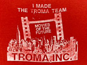 I Made the Troma Team T-Shirt
