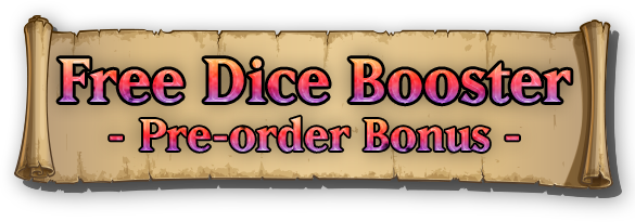 Free Dice Booster when Pre-ordered