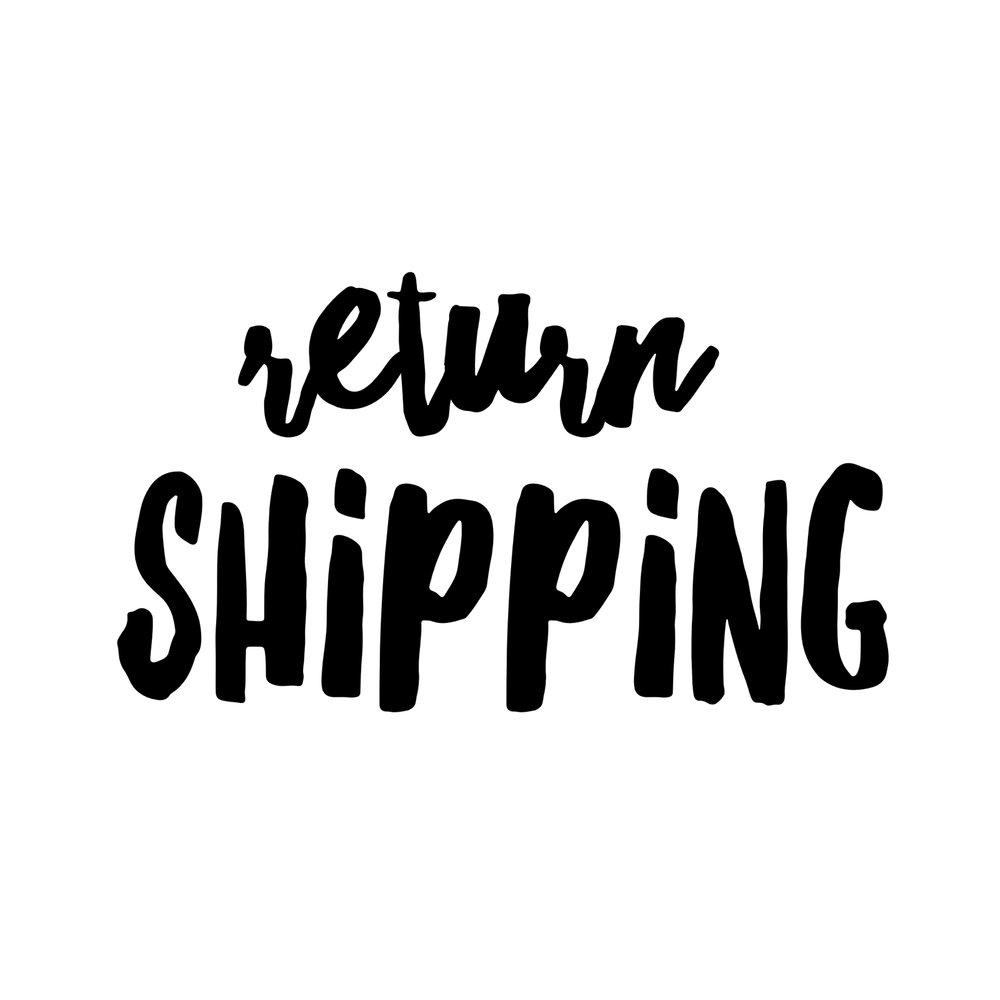 RETURN SHIPPING FIRST CLASS