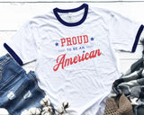 Proud to be an American- Ringer Tee