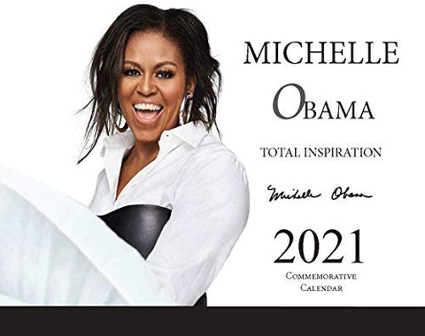 "Michelle Obama"" Total Inspiration"" 2021, 13 Month Calendar"