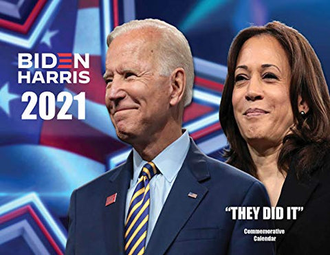 "Biden Harris 2021-13 Month Commemorative Calendar, ""THEY DID IT"" Madam Vice President Kamala Harris and President Joseph (Joe) Biden"