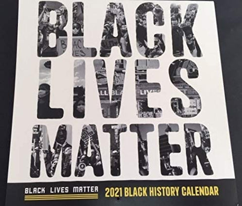 Black Lives Matter 2021 Historical Calendar