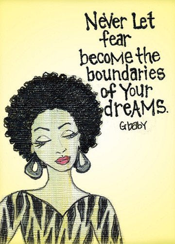 """Never Let Fear Become the Boundaries of Your Dreams"" Magnet by Gbaby"