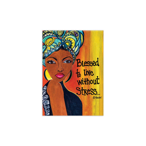 """Blessed to live without Stress"" Magnet by Gbaby"