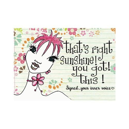 """That's Right Sunshine You Got This!"" Magnet by Kiwi McDowell"