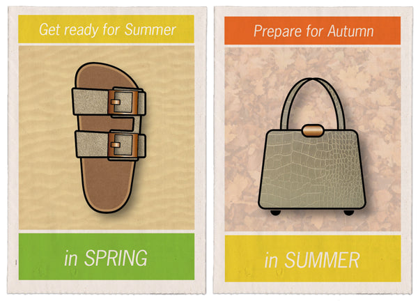 Get ready for summer in spring. Prepare for autumn in summer