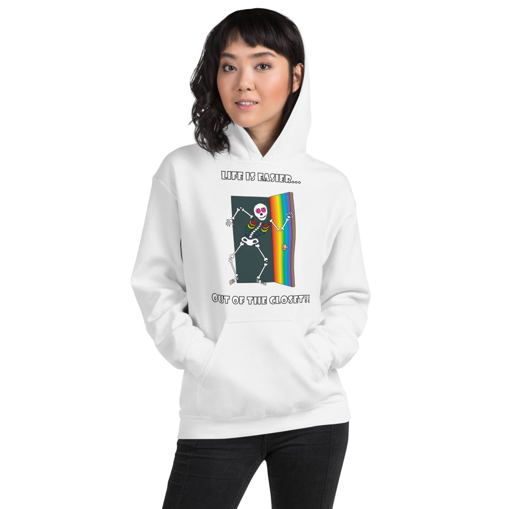 Life Is Easier Out Of The Closet!!  Hooded Sweatshirt